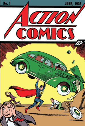 Original Action Comics #1 cover: The debut of Superman.